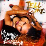 New Music: Yummy Bingham - Tell Me