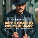 New Music: Frankie J - My Love Is On The Way (Featuring Baby Bash)
