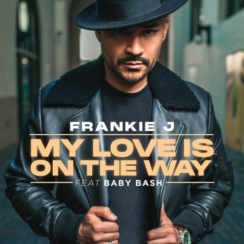 New Music: Frankie J – My Love Is On The Way (Featuring Baby Bash)