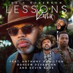 """Eric Roberson Enlists Anthony Hamilton, Raheem DeVaughn & Kevin Ross for his """"Lessons"""" Remix"""