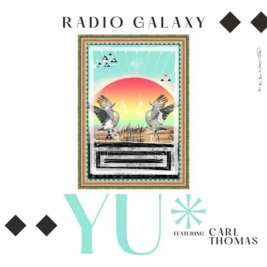 New Music: The Radio Galaxy – YU (featuring Carl Thomas)